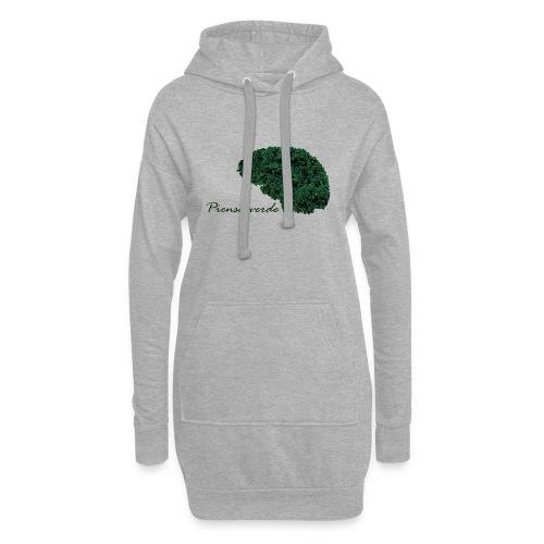 Piensa verde - Sudadera vestido con capucha