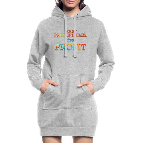 Erst Prinzipielles, dann Profit - Hoodie Dress