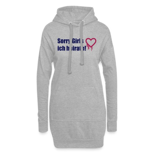 sorry girls - ich heirate - Hoodie-Kleid