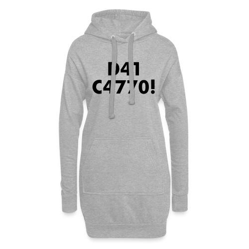 D41 C4770! tradotto: DAI CAZZO! - Vestitino con cappuccio