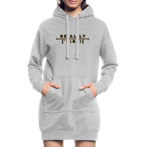 really slogan - Hoodie-Kleid