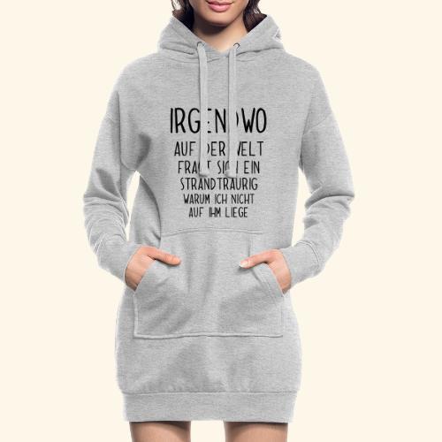 Irgendwo auf der Welt fragt sich ein Strand - Hoodie-Kleid
