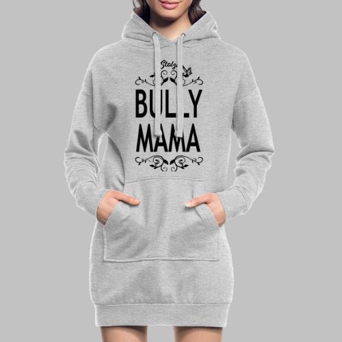 STOLZE BULLY MAMA - Black Edition - Hoodie-Kleid