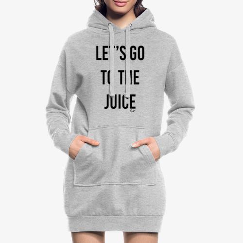 let s go to the juice - Vestitino con cappuccio