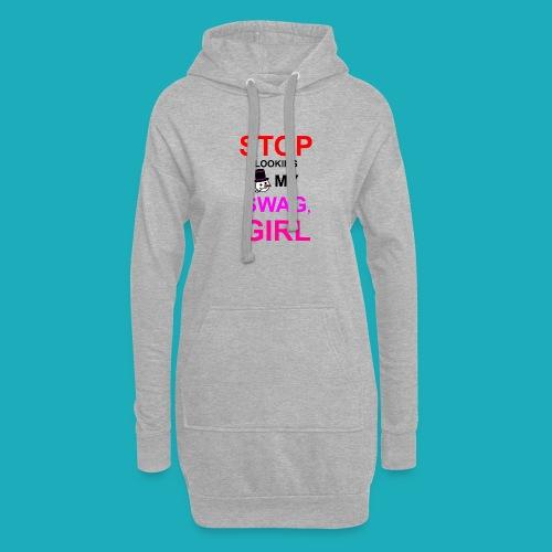 My Swag Stop Looking, Girl - Hoodie Dress