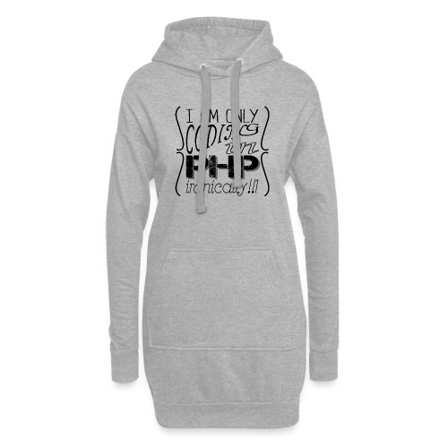 I am only coding in PHP ironically!!1 - Hoodie Dress