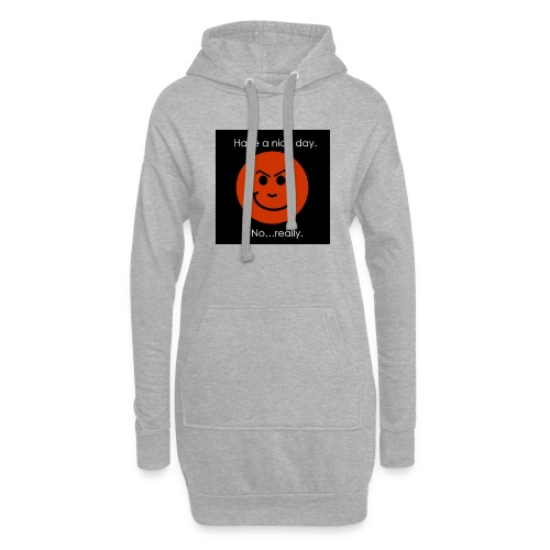 Have a nice day - Hoodie-kjole