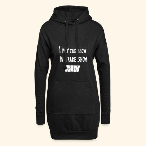 I put the show in trade show - Sweat-shirt à capuche long Femme
