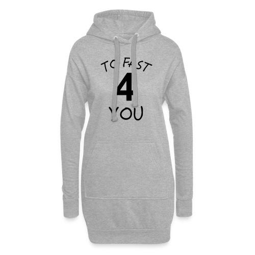 To Fast 4 You - Hoodie-Kleid