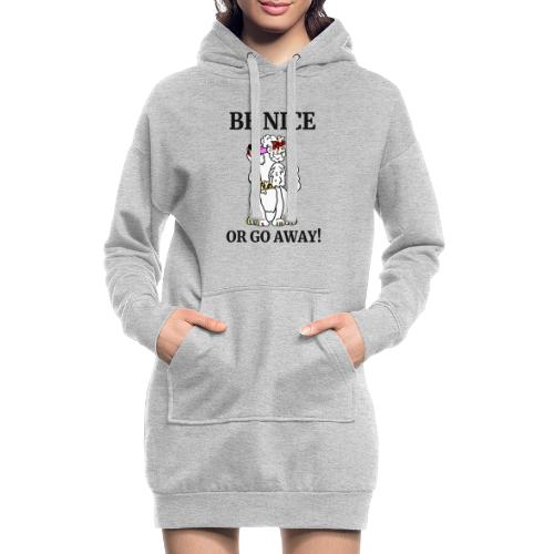 Be nice or go away - für Pudelliebhaber - Hoodie-Kleid