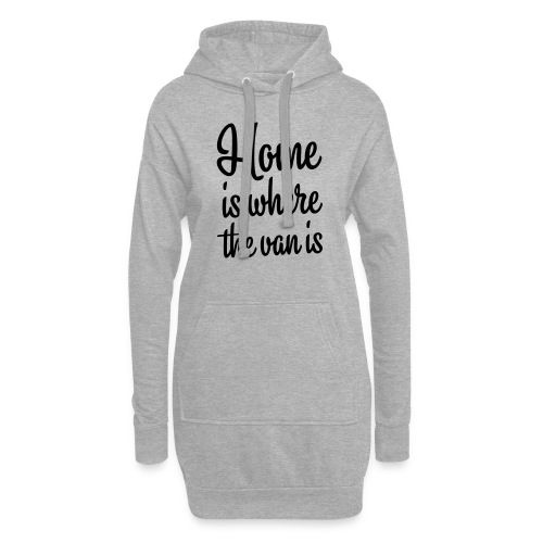 Home is where the van is - Autonaut.com - Hoodie Dress