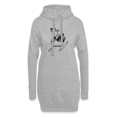 Life is a journey - Hoodie Dress