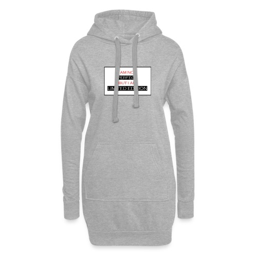 I am not perfect - but i am limited edition - Hoodiejurk