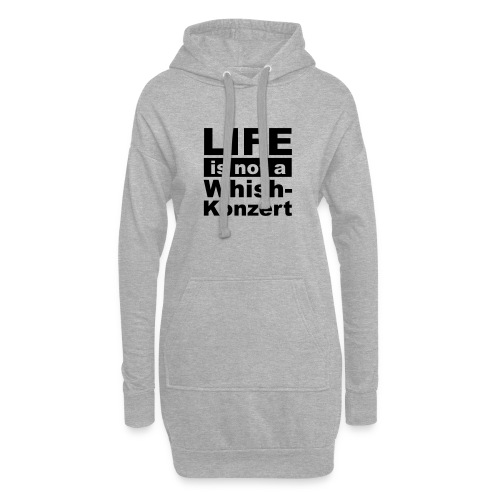 Live is not a whishkonzert - Hoodie-Kleid