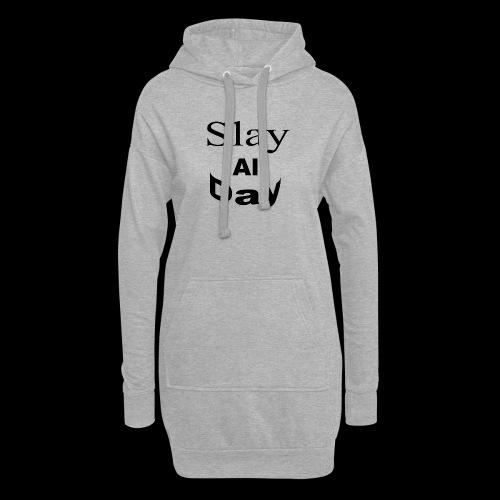 Slay All Day hoodie - Hoodie Dress