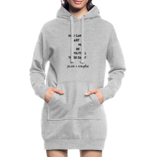 How can art not be political... weiss! - Hoodie-Kleid