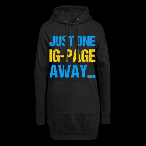 Just One IG Page Away - Hoodie-Kleid