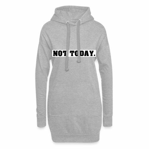 NOT TODAY Spruch Nicht heute, cool, schlicht - Hoodie-Kleid