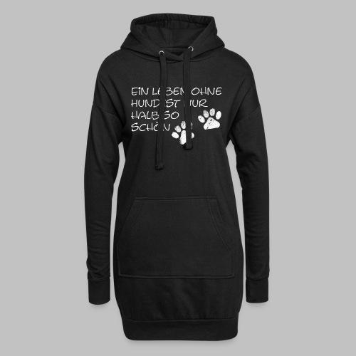 Ein Leben Ohne Hund Ist Nur Halb So Schön - Hoodie-Kleid