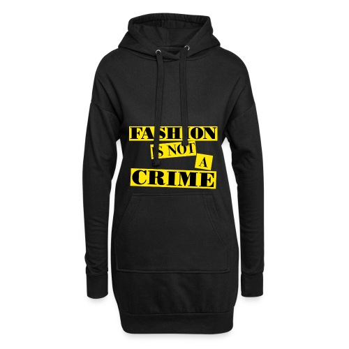FASHION IS NOT A CRIME - Hoodie Dress