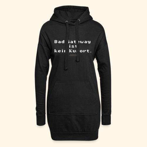 Geek T Shirt Bad Gateway für Admins & IT Nerds - Hoodie-Kleid