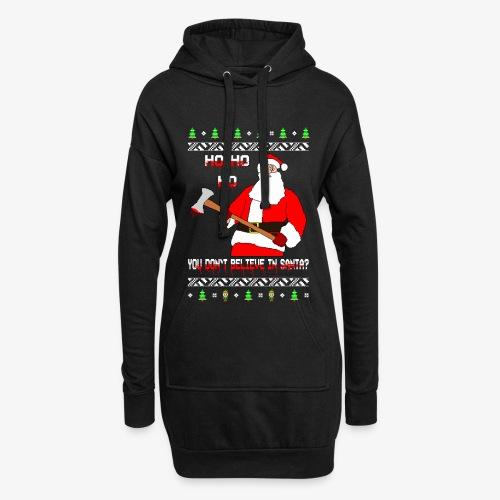 You don´t Believe in Santa? Ugly Christmas - Hoodie-Kleid