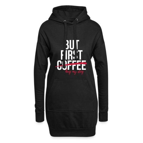 But first coffee - hug my dog - Hoodie-Kleid