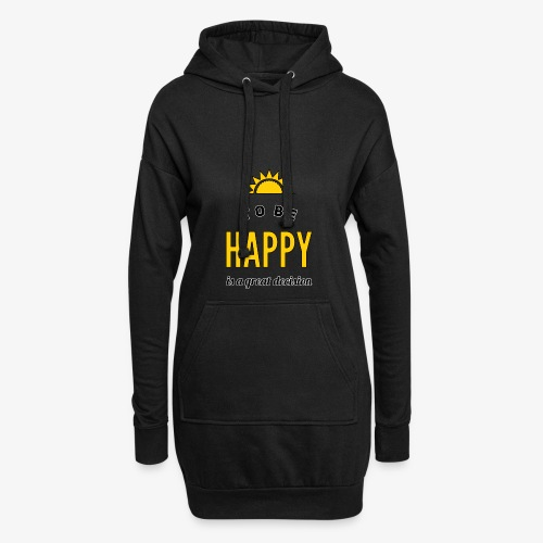 to be HAPPY is a great decision - Hoodie-Kleid