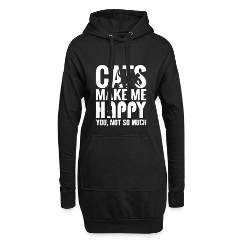 Cats Make Me Happy, You Not So Much - Hoodie Dress