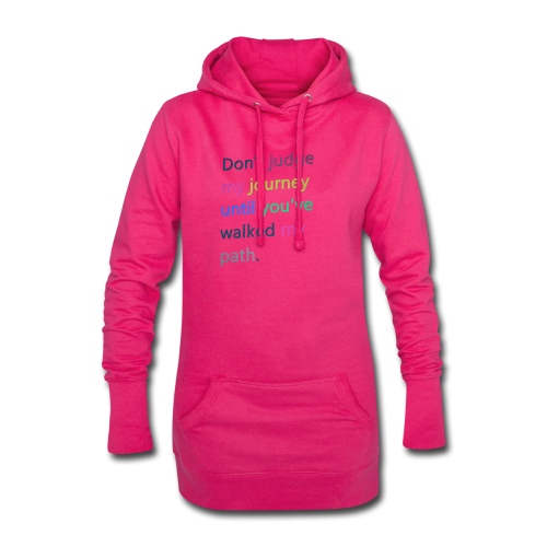Dont judge my journey until you've walked my path - Hoodie Dress