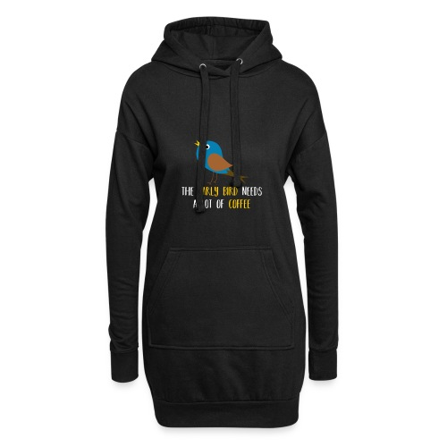 The early bird needs a lot of COFFEE v1 - Hoodie-Kleid