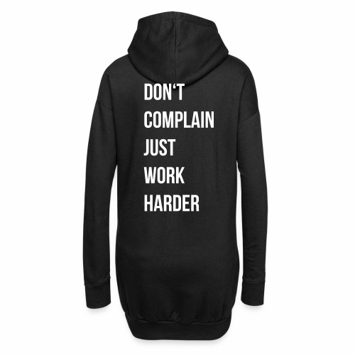 don't complain just work harder - Hoodiejurk
