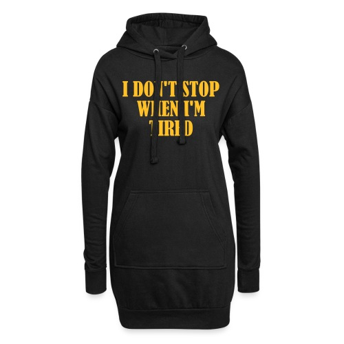 I Dont Stop When im Tired, Fitness, No Pain, Gym - Hoodie-Kleid