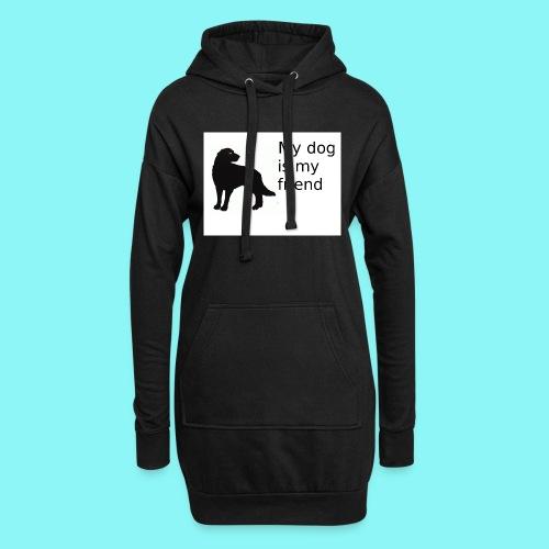 T-Shirt damski My dog is my friend - Długa bluza z kapturem