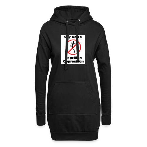 Say No to Reptilian Oppression - Hoodie Dress