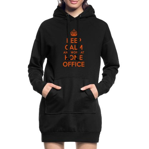KEEP CALM and work at HOME OFFICE - Hoodie-Kleid