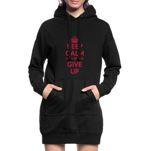 keep calm and never give up - Hoodie-Kleid
