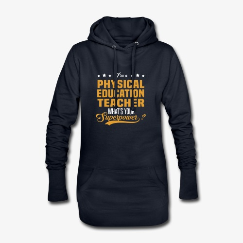 I'm a PE Teacher What's your Superpower? - Sudadera vestido con capucha