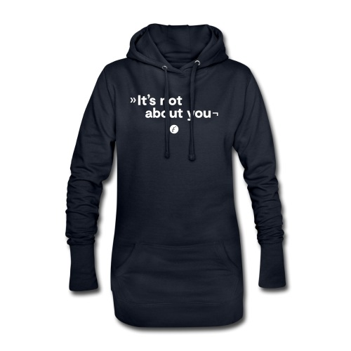 It's not about you - Hoodie-Kleid