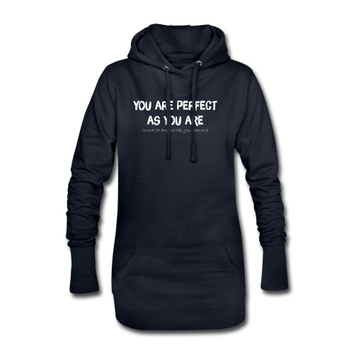 YOU ARE PERFECT AS YOU ARE - Hoodie-Kleid