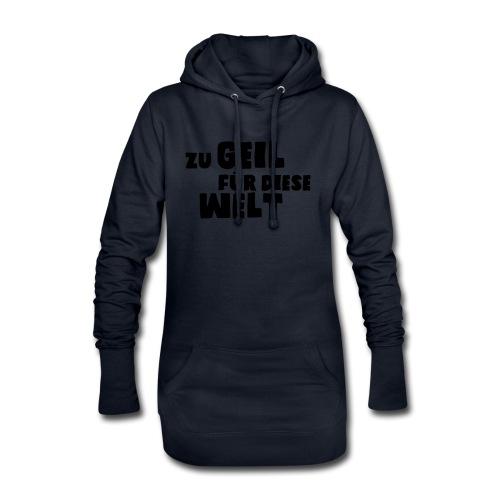 Zu geil für diese Welt (Spruch) - Hoodie-Kleid