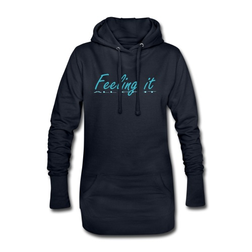 Feeling It (All of It) Women's T-shirt - Hoodie Dress