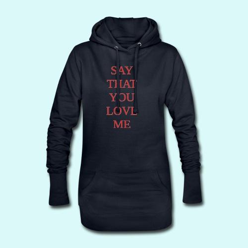 say that you love me - Sweat-shirt à capuche long Femme
