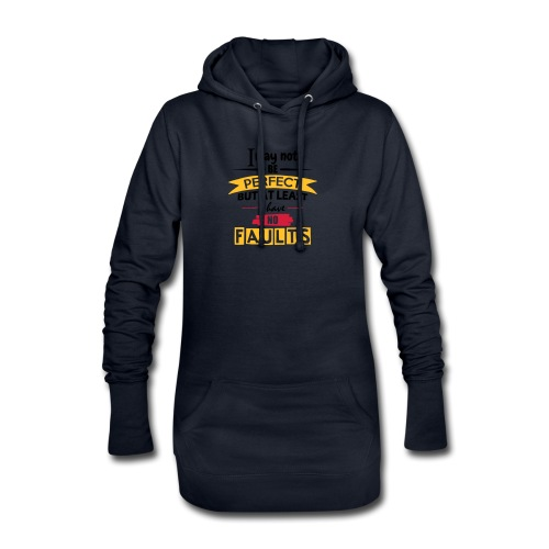 I May Not Be Perfect - Hoodie Dress