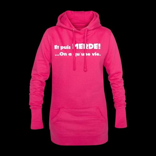 Et puis merde! Motif,visuel,logo pour tous - Sweat-shirt à capuche long Femme