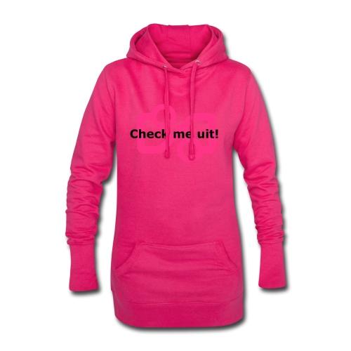 Check me Uit! - Hoodie Dress
