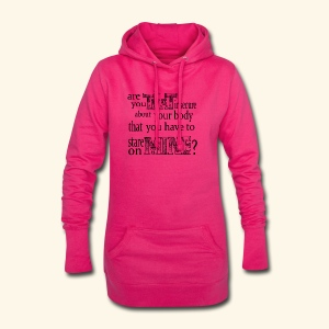 Are you THAT insecure about your Body... - Hoodie-Kleid