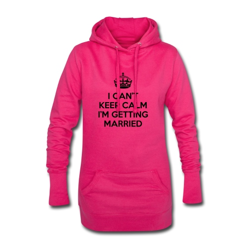 I can't keep calm I'm getting married - Hoodiejurk