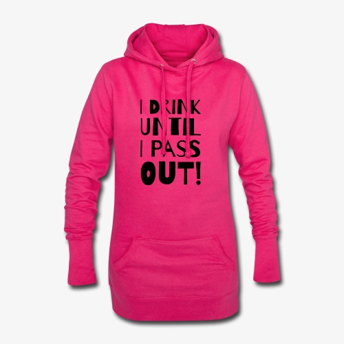 i drink until i pass out - Hoodie-Kleid