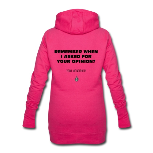 Remmber I asked for your opinion - Hoodie-Kleid